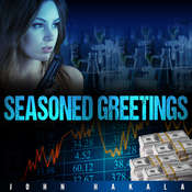 Seasoned Greetings Audiobook, by John E . Hakala