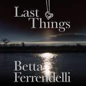 Last Things Audiobook, by Betta Ferrendelli
