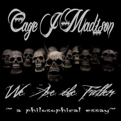 We Are the Fallen: A Philosophical Essay Audiobook, by Cage J Madison