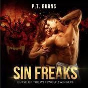 Sin Freaks: Curse of the Werewolf Swingers Audiobook, by P. T. Burns