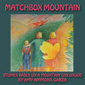 Matchbox Mountain: Stories Based on a Mountain Childhood Audiobook, by Amy Ammons Garza