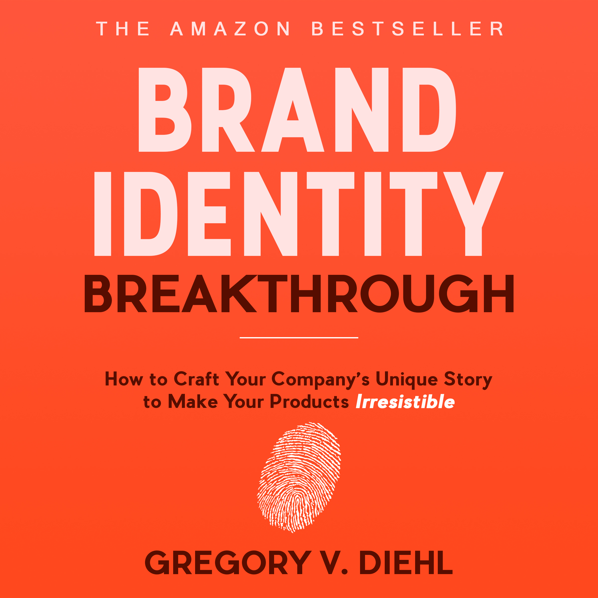 Printable Brand Identity Breakthrough: How to Craft Your Company's Unique Story to Make Your Products Irresistible Audiobook Cover Art