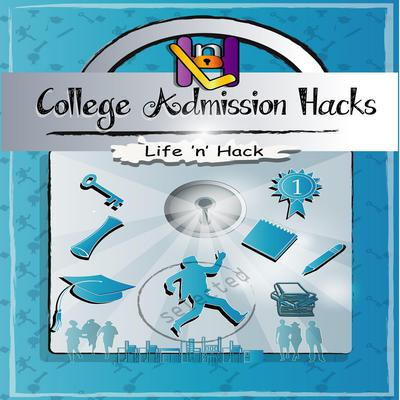 College Admission Hacks Audiobook, by Life 'n' Hack
