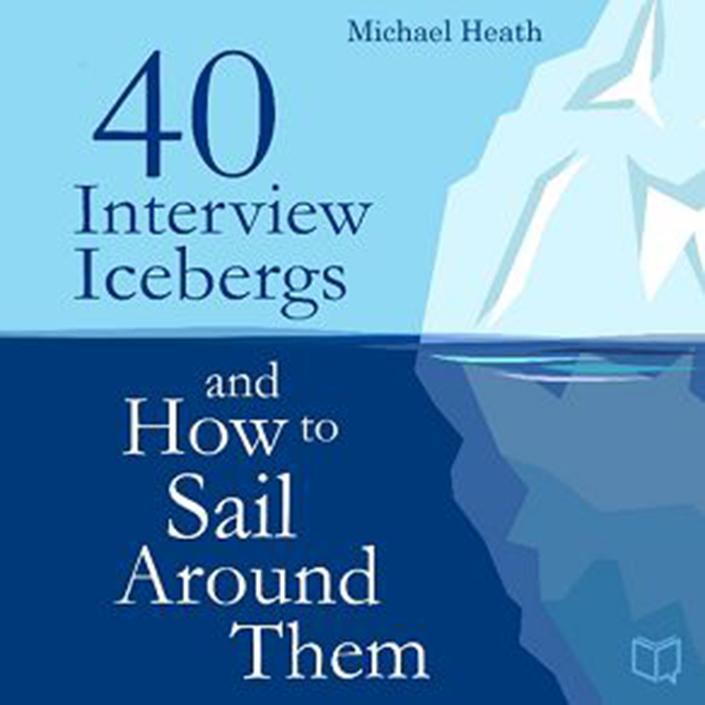 Printable 40 Interview Icebergs and How to Sail Around Them Audiobook Cover Art