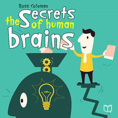 The Secrets Of Human Brains Audiobook, by Ross Coleman