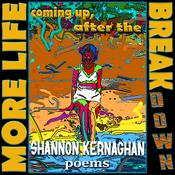 More Life Coming Up, After the Break(down): Poems Audiobook, by Shannon Kernaghan