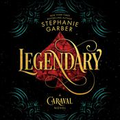 Legendary: A Caraval Novel Audiobook, by Steven J. Harper, Stephanie Garber