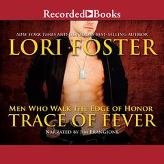 Trace of Fever Audiobook, by Lori Foster