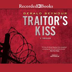 Traitors Kiss Audiobook, by Gerald Seymour