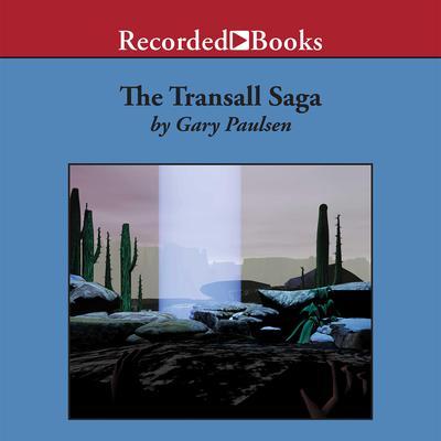 The Transall Saga Audiobook, by Gary Paulsen