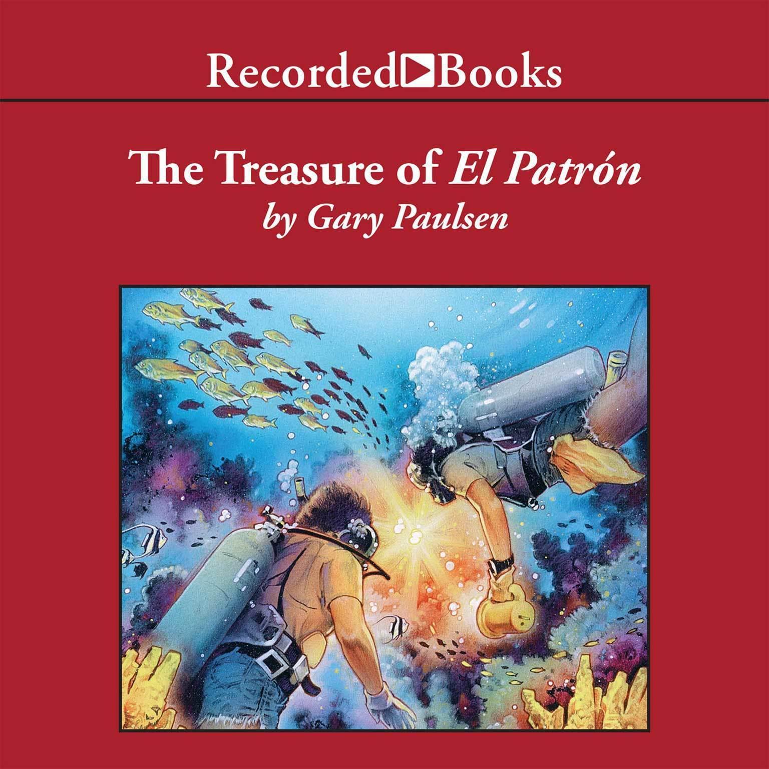 The Treasure of El Patrón Audiobook, by Gary Paulsen