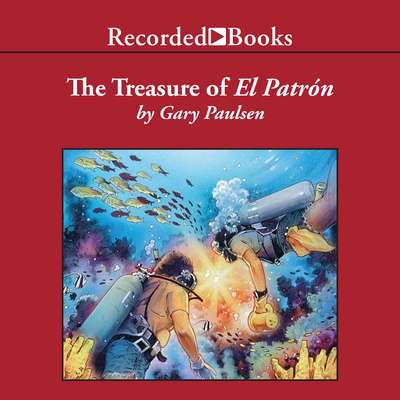 The Treasure of El Patrón Audiobook, by Gary Paulsen