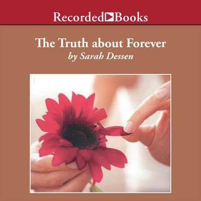 The Truth About Forever Audiobook, by Sarah Dessen