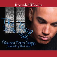 The Truth Is The Light Audiobook, by Vanessa Davis Griggs