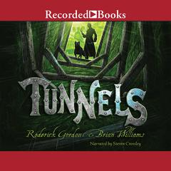 Tunnels Audiobook, by Brian Williams, Roderick Gordon