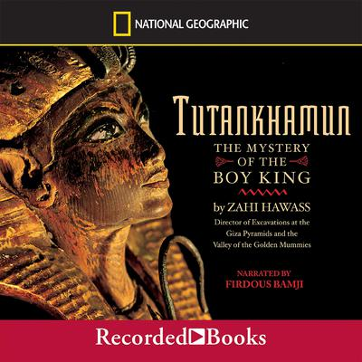 Tutankhamun: The Mystery of the Boy King Audiobook, by Zahi Hawass