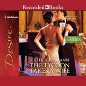 The Tycoon Takes a Wife Audiobook, by Catherine Mann