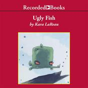 Ugly Fish Audiobook, by Kara LaReau