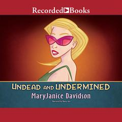 Undead and Undermined: A Queen Betsy Novel Audiobook, by MaryJanice Davidson
