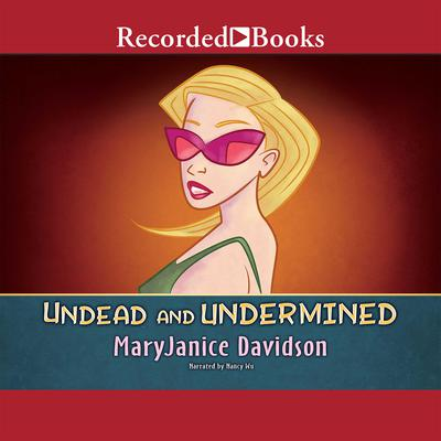 Undead and Undermined: A Queen Betsy Novel Audiobook, by