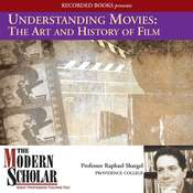 Understanding Movies: The Art and History of Films: Film History and Technique Audiobook, by Raphael Shargel