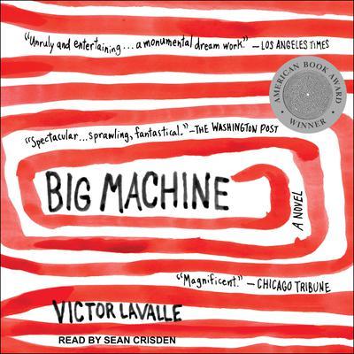 Big Machine: A Novel Audiobook, by