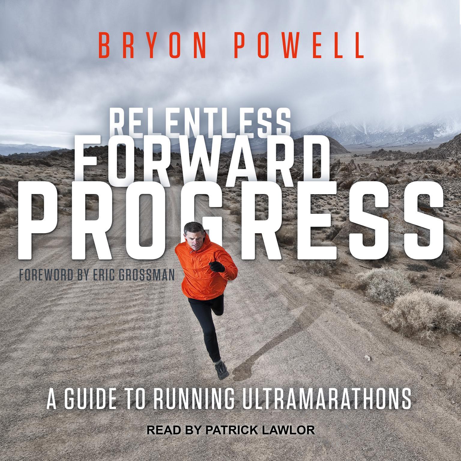 Relentless Forward Progress: A Guide to Running Ultramarathons Audiobook, by Bryon Powell