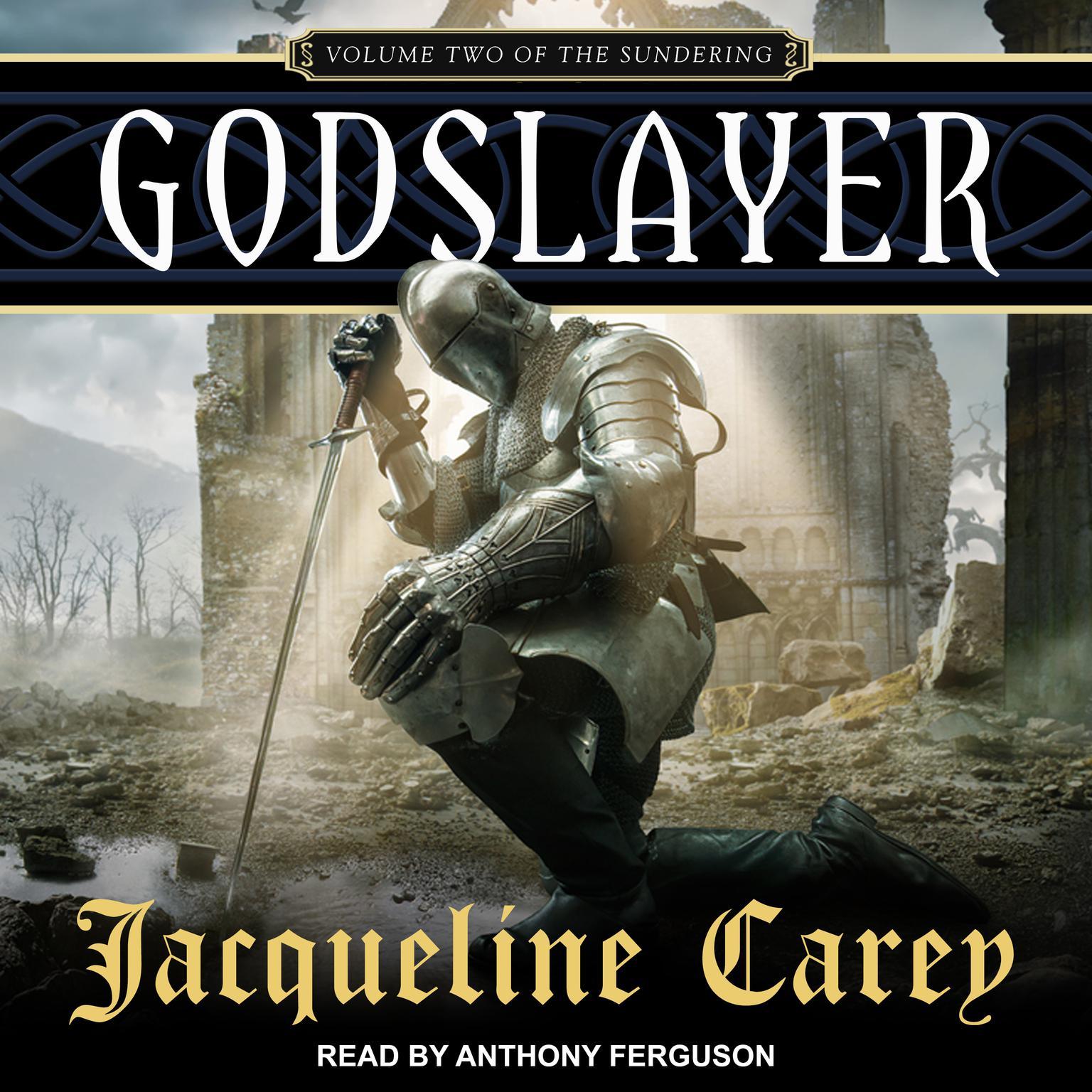 Godslayer: Volume II of The Sundering Audiobook, by Jacqueline Carey