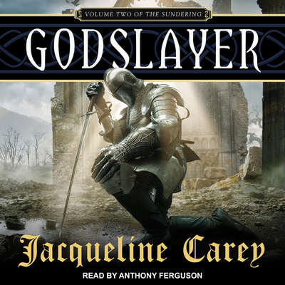 Godslayer: Volume II of The Sundering Audiobook, by Jacqueline Carey