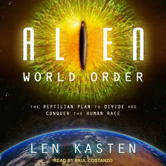 Alien World Order: The Reptilian Plan to Divide and Conquer the Human Race Audiobook, by Len Kasten
