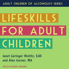 Lifeskills for Adult Children Audiobook, by Janet Geringer Woititz, Alan Garner