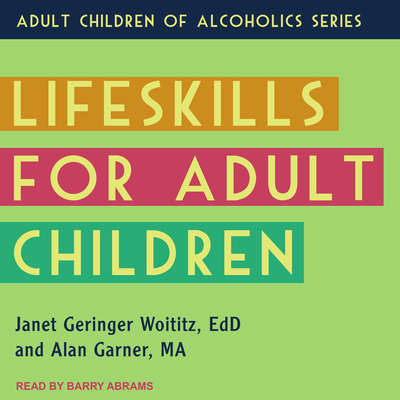 Lifeskills for Adult Children Audiobook, by Janet Geringer Woititz