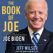 The Book of Joe: The Life, Wit, and (Sometimes Accidental) Wisdom of Joe Biden Audiobook, by Jeff Wilser