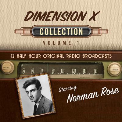 Dimension X, Collection 1 Audiobook, by Black Eye Entertainment