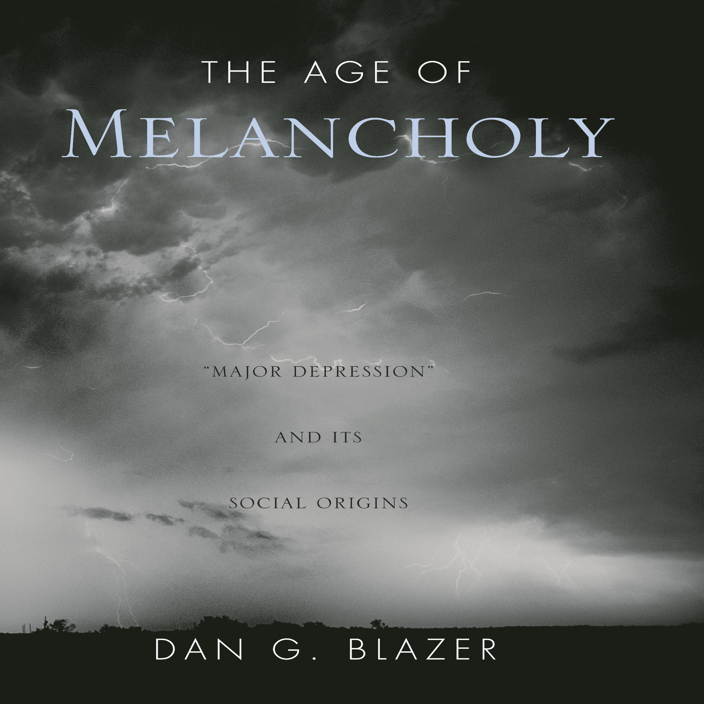 Printable The Age of Melancholy: 'Major Depression' and its Social Origin Audiobook Cover Art