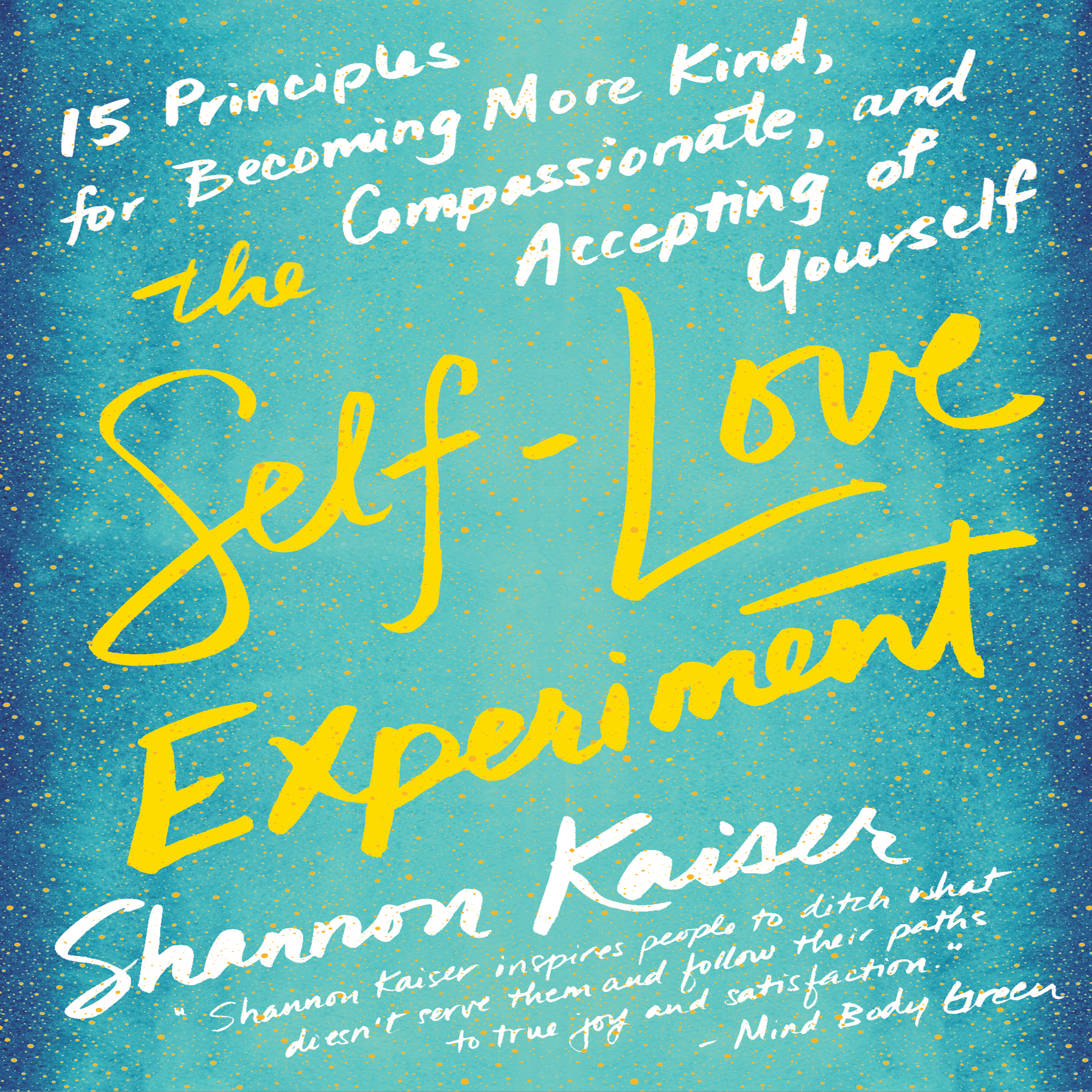 Printable The Self-Love Experiment: Fifteen Principles for Becoming More Kind, Compassionate, and Accepting of Yourself Audiobook Cover Art