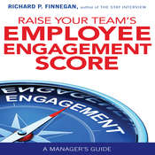 Raise Your Team's Employee Engagement Score : A Managers Guide Audiobook, by Richard P. Finnegan