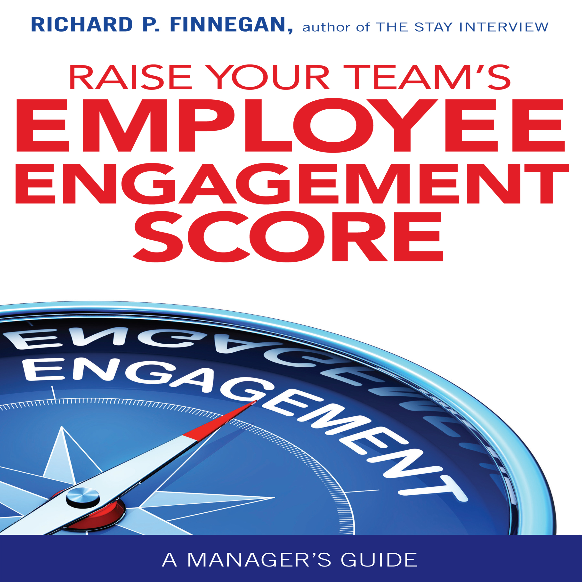 Printable Raise Your Team's Employee Engagement Score : A Manager's Guide Audiobook Cover Art