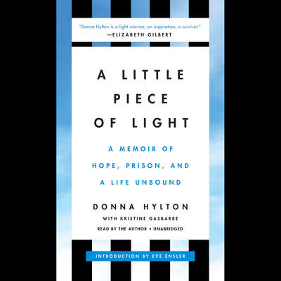 A Little Piece of Light: A Memoir of Hope, Prison, and a Life Unbound Audiobook, by Donna Hylton