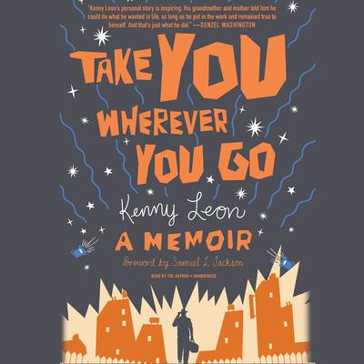 Take You Wherever You Go Audiobook, by Kenny Leon
