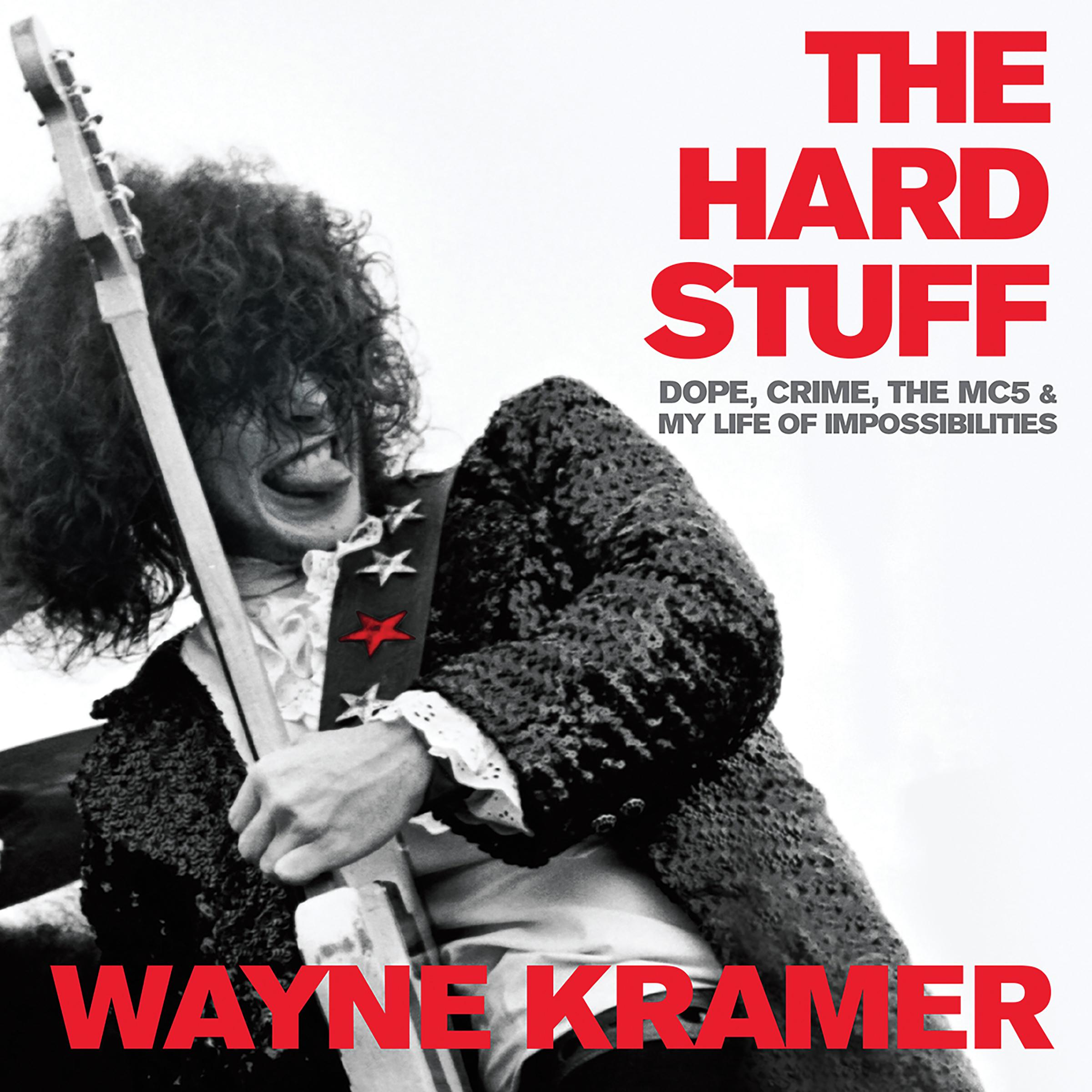 Printable The Hard Stuff: Dope, Crime, the MC5, and My Life of Impossibilities Audiobook Cover Art