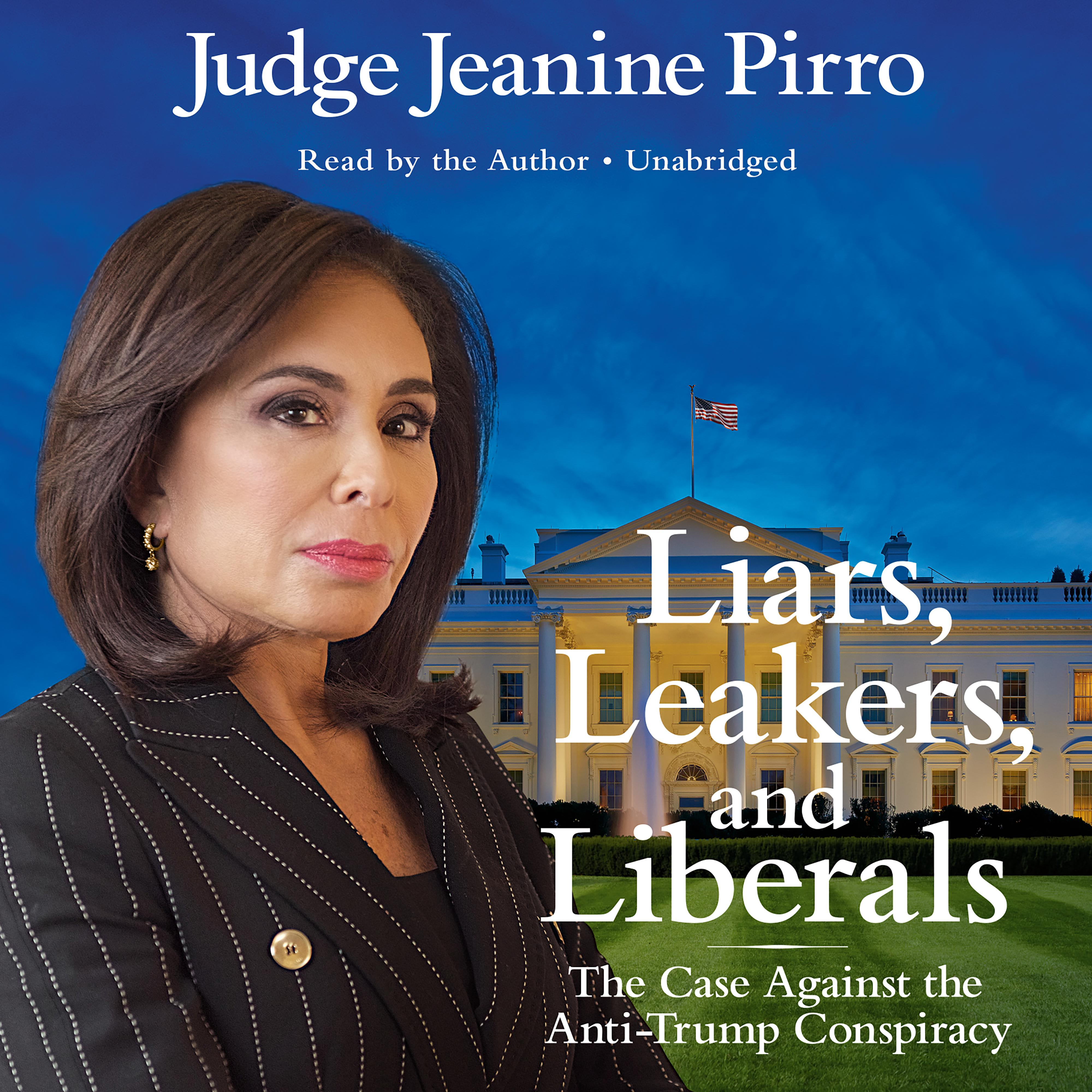 Printable Liars, Leakers, and Liberals: The Case Against the Anti-Trump Conspiracy Audiobook Cover Art