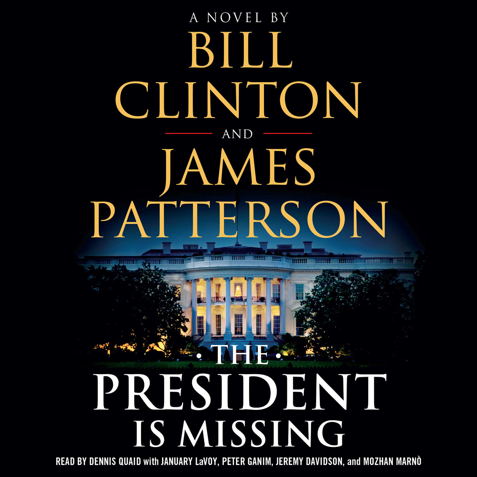 The President Is Missing (Abridged): A Novel Audiobook, by Bill Clinton