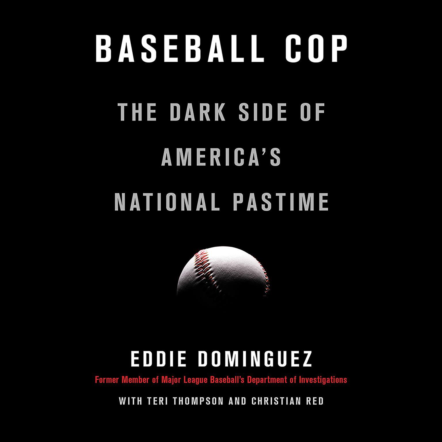 Baseball Cop: The Dark Side of America's National Pastime Audiobook, by Eddie Dominguez