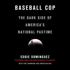 Baseball Cop: The Dark Side of America's National Pastime Audiobook, by Author Info Added Soon