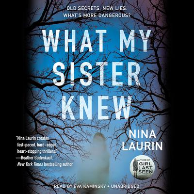 What My Sister Knew Audiobook, by Nina Laurin