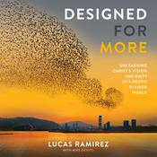 Designed for More: Unleashing Christs Vision for Unity in a Deeply Divided World Audiobook, by Lucas Ramirez|