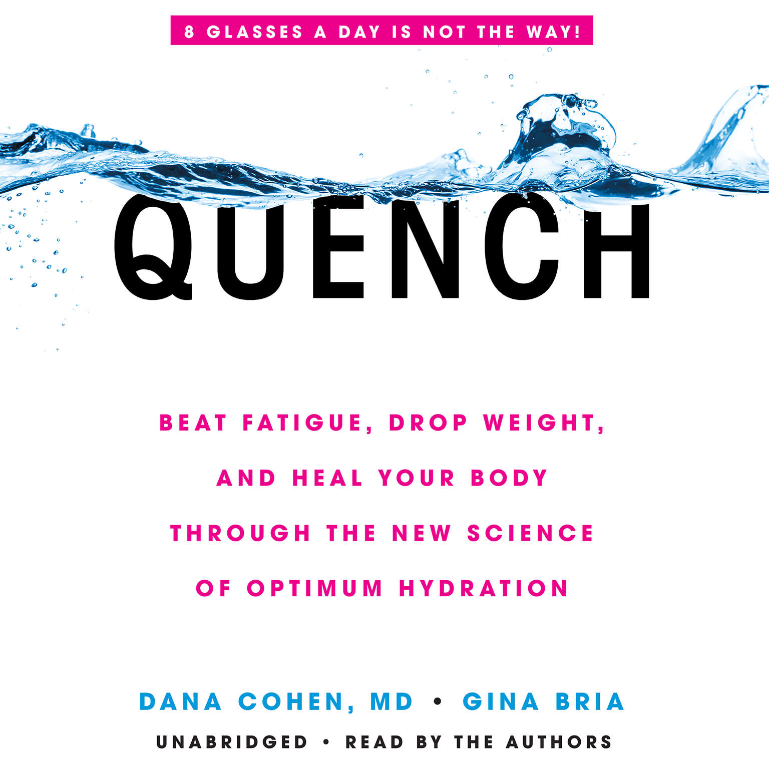 Quench: Beat Fatigue, Drop Weight, and Heal Your Body Through the New Science of Optimum Hydration Audiobook, by Dana Cohen