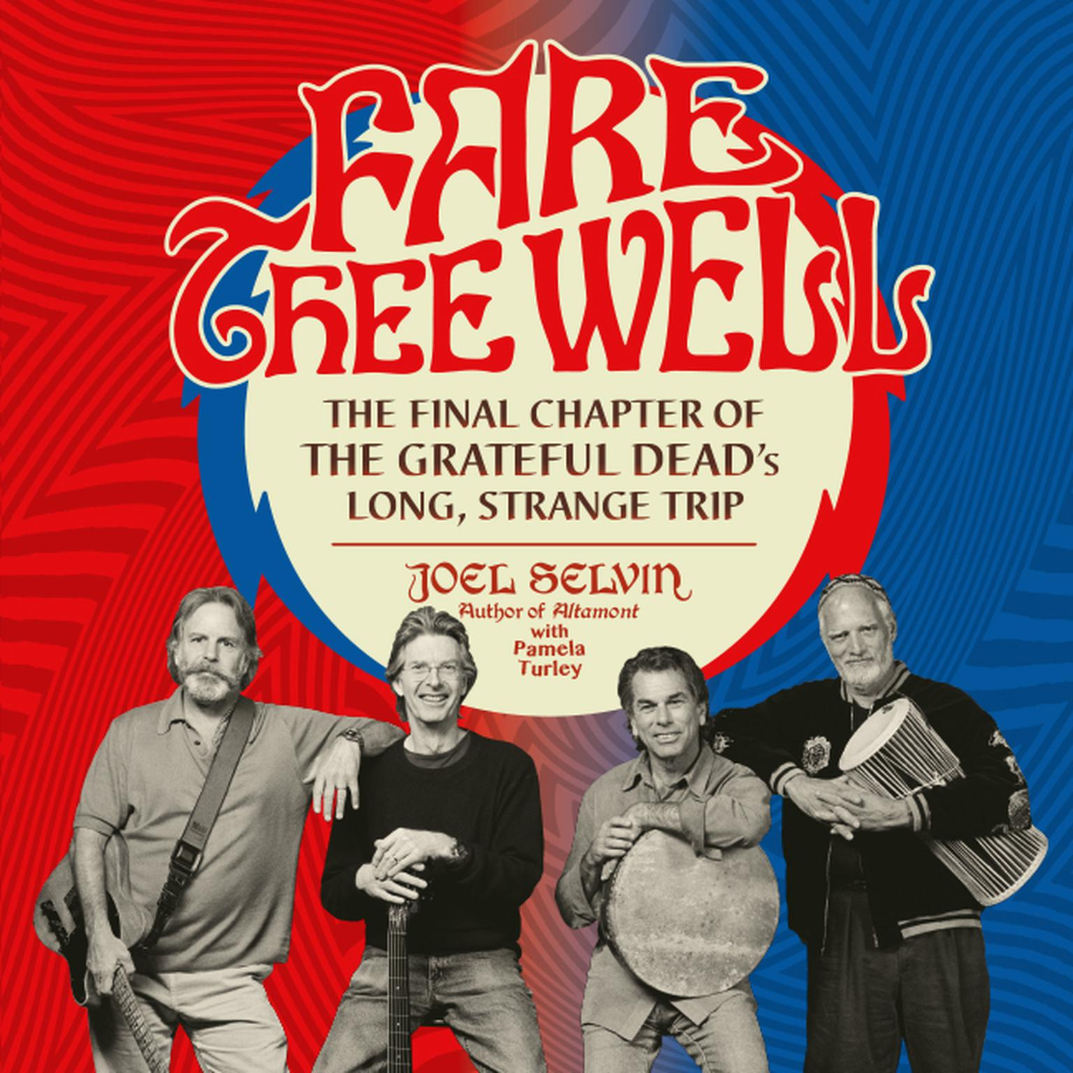 Printable Fare Thee Well: The Final Chapter of the Grateful Dead's Long, Strange Trip Audiobook Cover Art