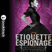 Etiquette & Espionage: Booktrack Edition Audiobook, by Gail Carriger
